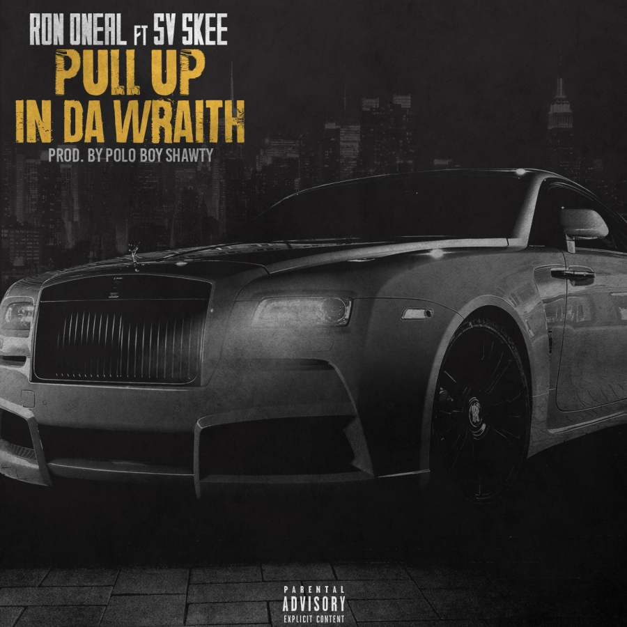"Ron Oneal ""Pull Up In Da Wraith"" feat Sv Skee"